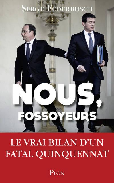 """""""Nous-Fossoyeurs"""" : le nouveau livre de Serge Federbusch édité chez Plon en librairie demain !"""