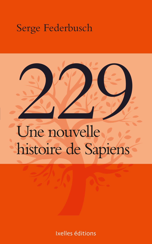 """Rappel : """"229, une nouvelle histoire de Sapiens"""", le nouveau livre de Serge Federbusch en librairie et sur Internet ! Déjà en réassort !"""